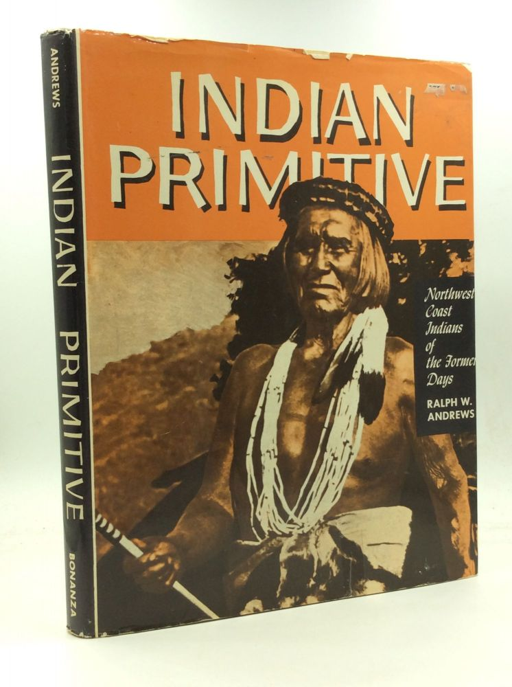 INDIAN PRIMITIVE. Ralph W. Andrews.