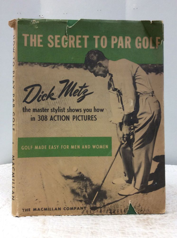 THE SECRET TO PAR GOLF. Dick Metz.