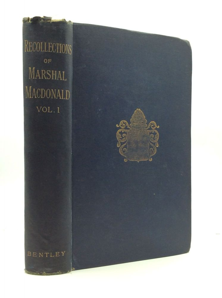 RECOLLECTIONS OF MARSHAL MACDONALD: VOLUME ONE. ed Camille Rousset.