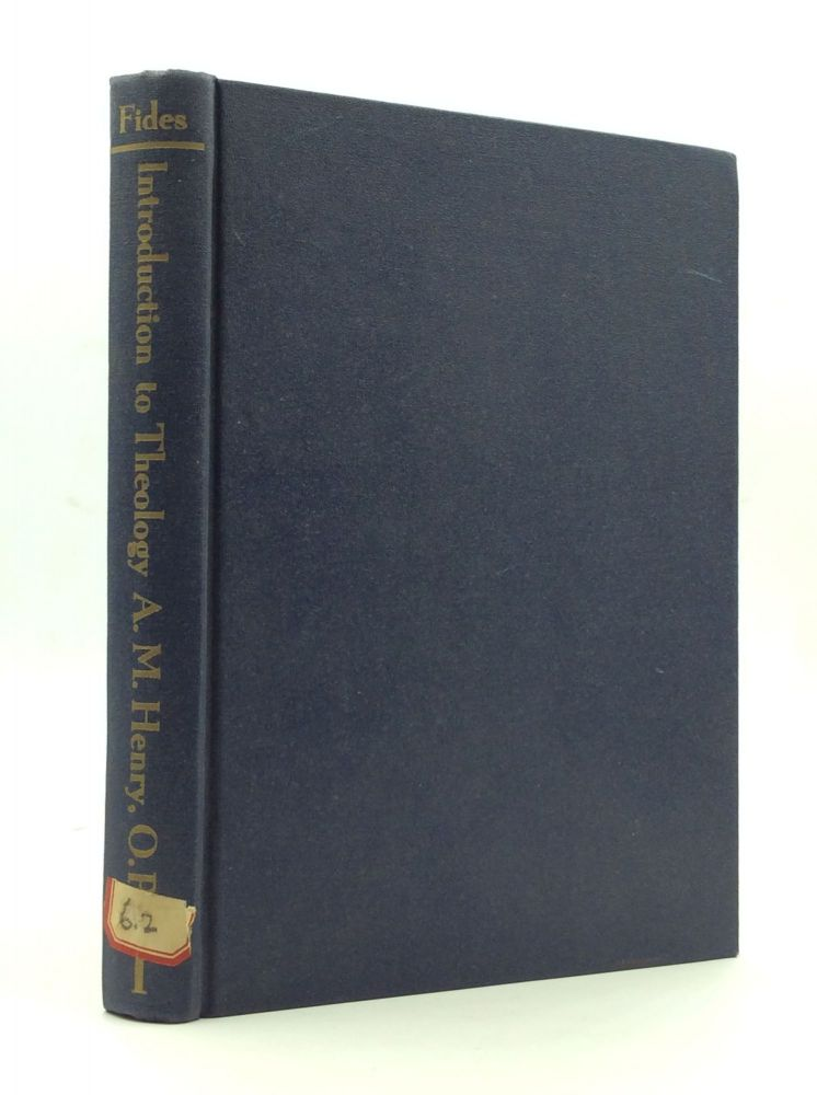 INTRODUCTION TO THEOLOGY. ed A M. Henry.
