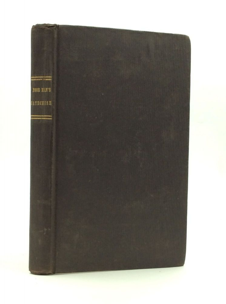 THE POOR MAN'S CATECHISM: Or, the Christian Doctrine Explained. With Short Admonitions. John Mannock.