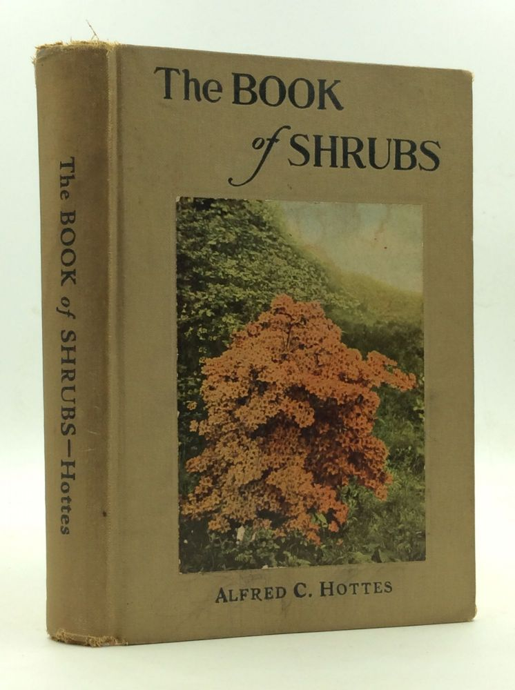 THE BOOK OF SHRUBS. Alfred Carl Hottes.