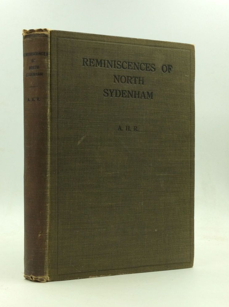 REMINISCENCES OF NORTH SYDENHAM: A Retrospective Sketch of the Villages of Leith and Annan, Grey County, Ontario. A H. R.