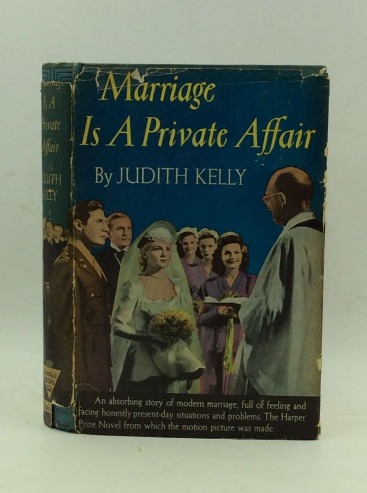 MARRIAGE IS A PRIVATE AFFAIR. Judith Kelly.