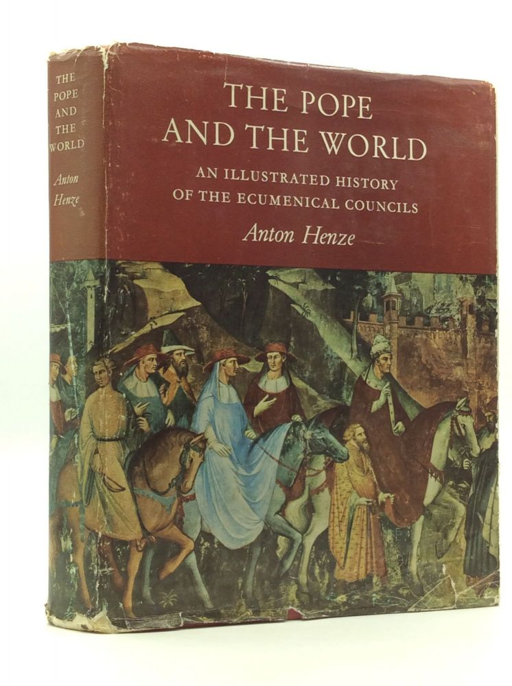 THE POPE AND THE WORLD: An Illustrated History of the Ecumenical Councils. Anton Henze.
