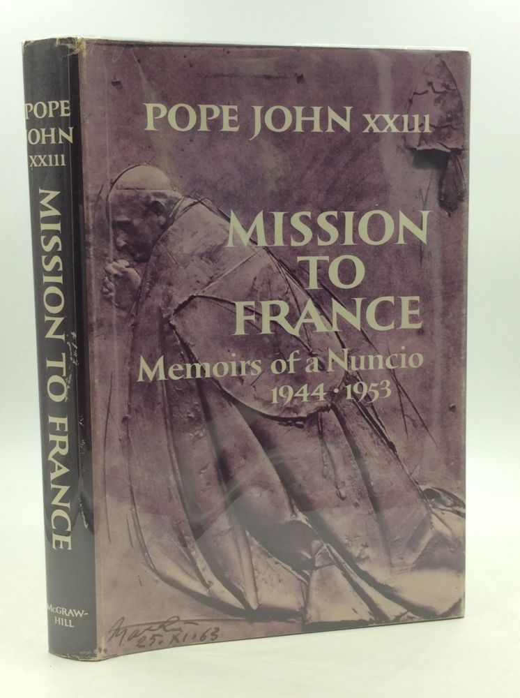 MISSION TO FRANCE 1944-1953. Angelo Giuseppe Roncalli, Pope John XXIII.