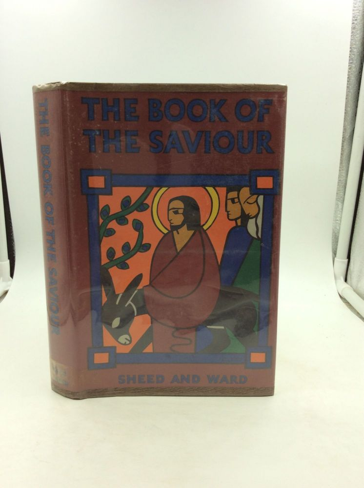THE BOOK OF THE SAVIOUR. comp F J. Sheed.