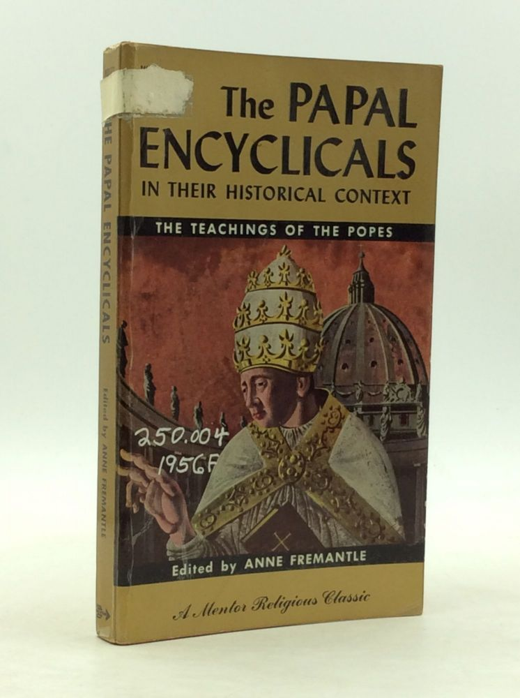 THE PAPAL ENCYLICALS IN THEIR HISTORICAL CONTEXT. Anne Fremantle.