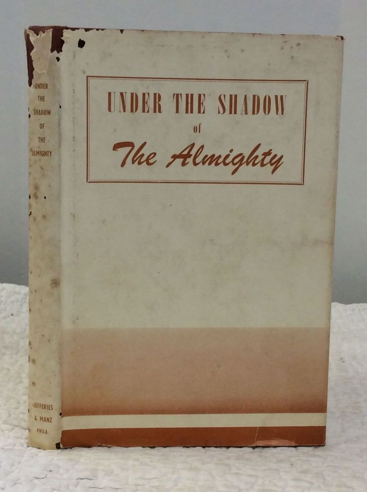 UNDER THE SHADOW OF THE ALMIGHTY: The life story of Mother Veronica, first superior of the Bernardine Sisters in America. A Bernardine Sister.
