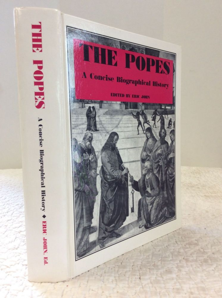 THE POPES: A Concise Biographical History. ed Eric John.