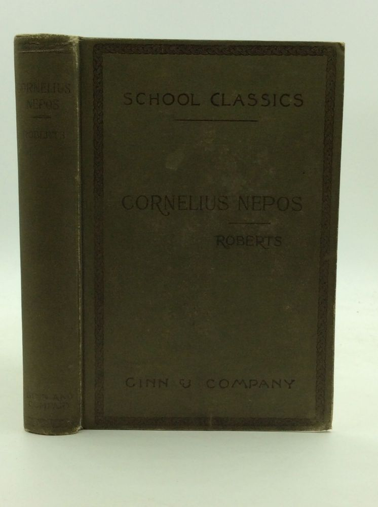 SELECTED LIVES FROM CORNELIUS NEPOS. ed Arthur W. Roberts.