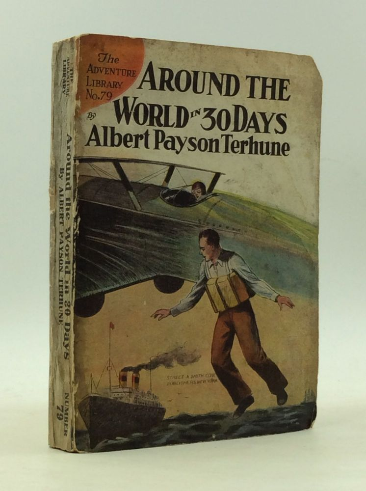 AROUND THE WORLD IN THIRTY DAYS. Albert Payson Terhune.