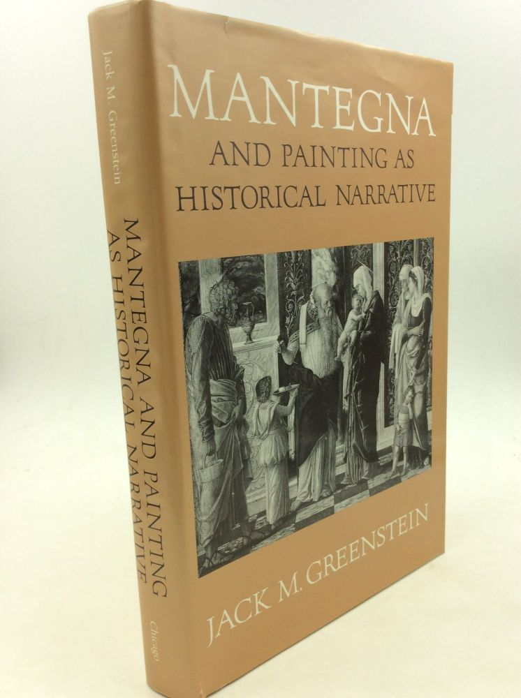 MANTEGNA AND PAINTING AS HISTORIAL NARRATIVE. Jack M. Greenstein.