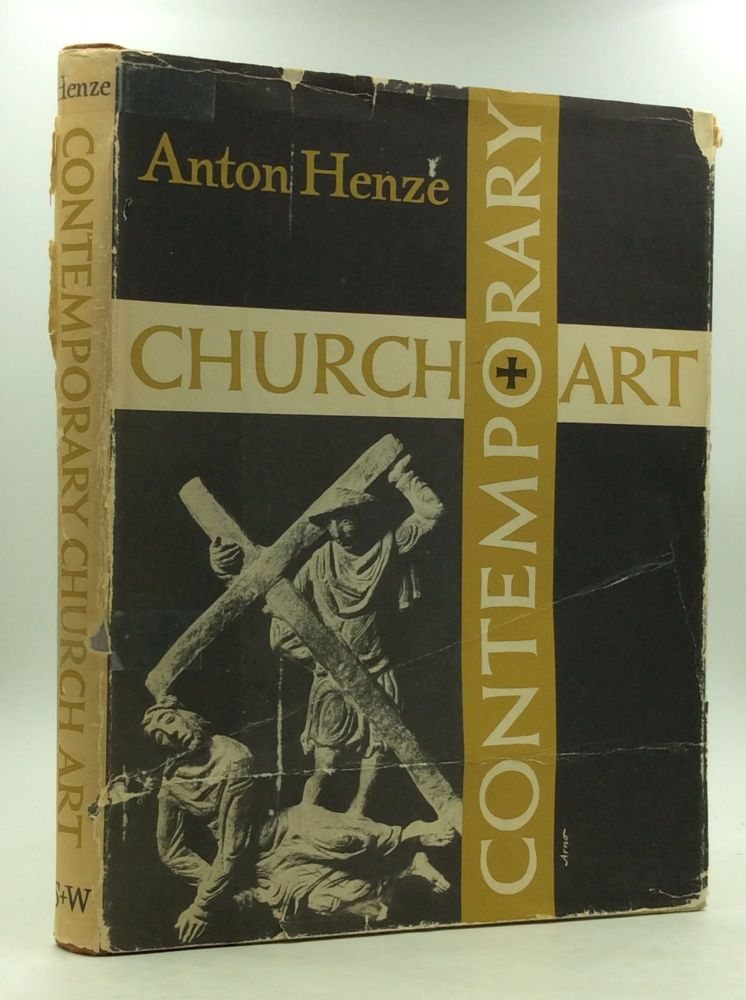 CONTEMPORARY CHURCH ART. Anton Henze, Theodor Filthaut.