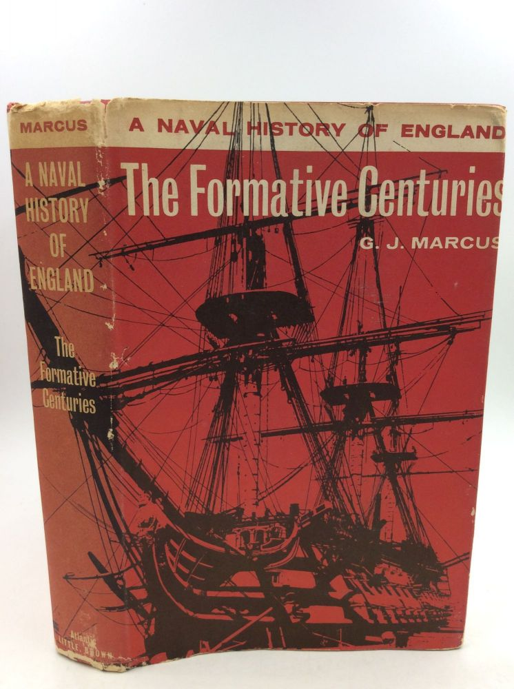 A NAVAL HISTORY OF ENGLAND Vol. I: The Formative Centuries. G J. Marcus.