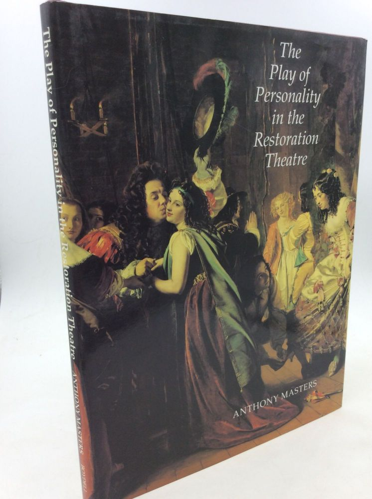 THE PLAY OF PERSONALITY IN THE RESTORATION THEATRE. Anthony Masters.