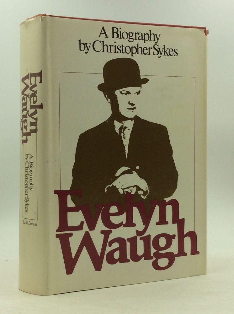 EVELYN WAUGH: A Biography. Christopher Sykes.