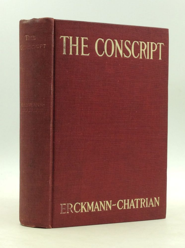 THE CONSCRIPT: A Story of the French War of 1813. Erckmann-Chatrian.