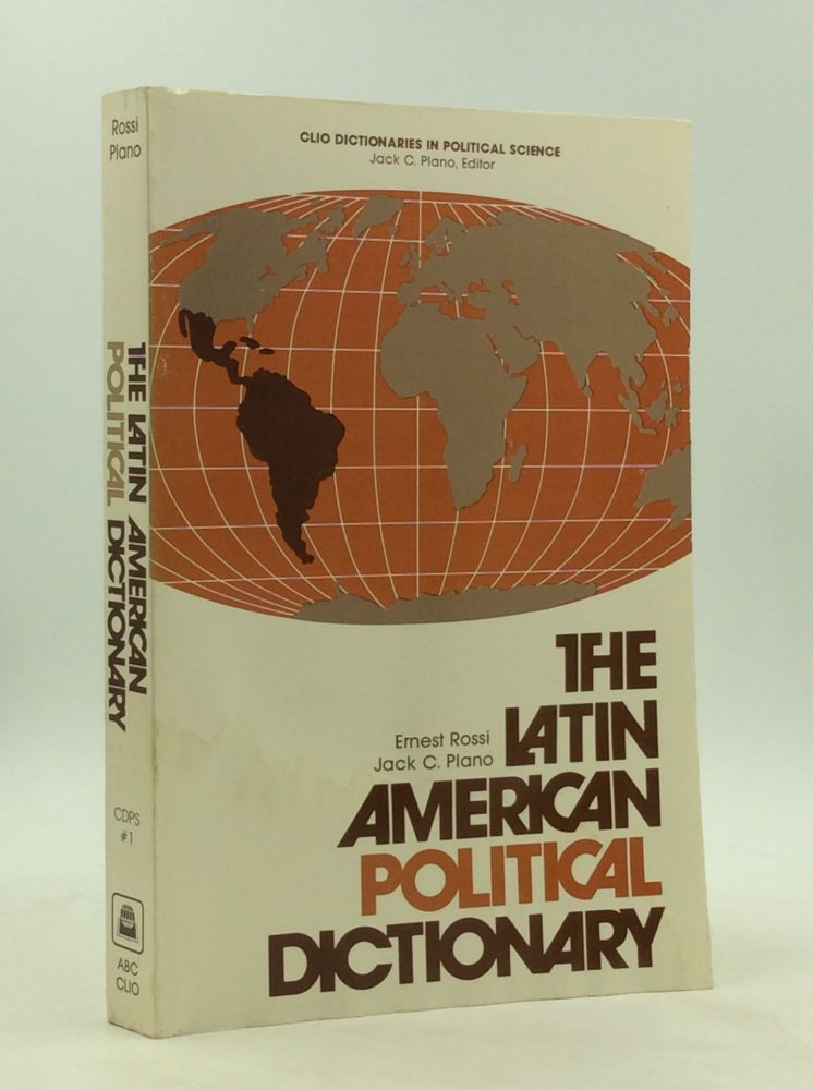 THE LATIN AMERICAN POLITICAL DICTIONARY. Ernest E. Rossi, Jack C. Plano.