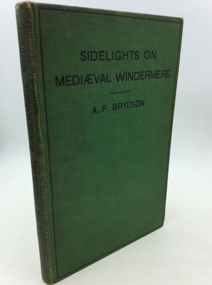 SIDELIGHTS ON MEDIAEVAL WINDERMERE. A P. Brydson.