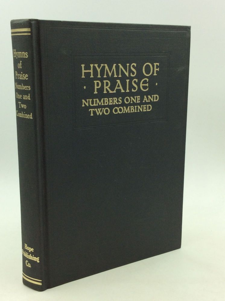 HYMNS OF PRAISE: Numbers One and Two Combined; For the Church and Sunday School. comp F G. Kingsbury.