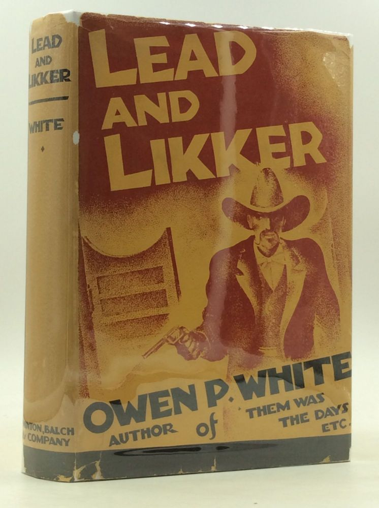 LEAD AND LIKKER. Owen P. White.