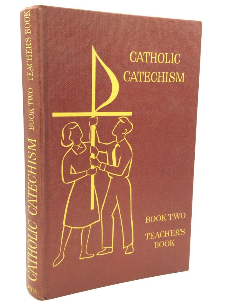 CATHOLIC CATECHISM Book Two: Teacher's Book. Australian Bishops' Committee for Education.