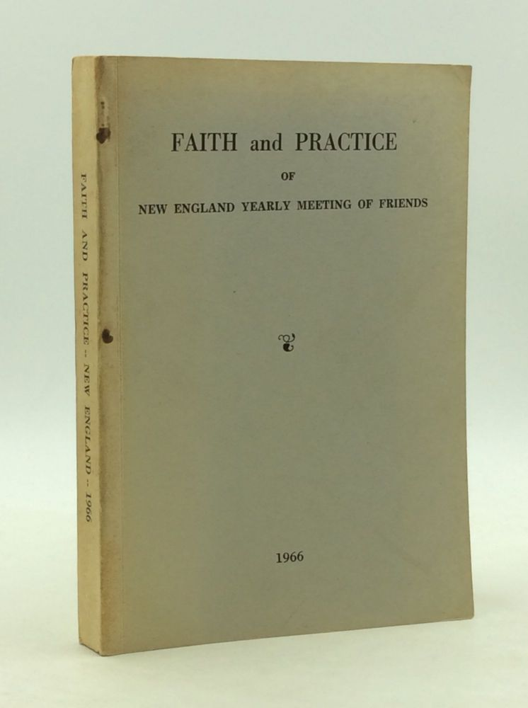 FAITH AND PRACTICE of New England Yearly Meeting of Friends (Book of Discipline). New England Yearly Meeting of Friends.