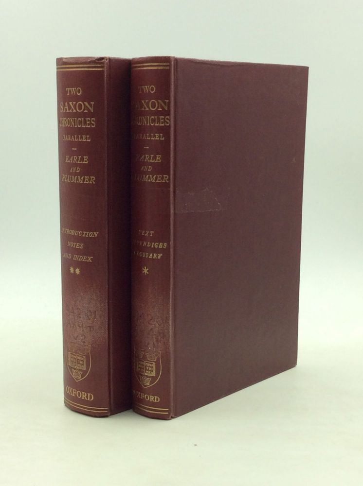 TWO OF THE SAXON CHRONICLES PARALLEL with Supplementary Extracts from the Others (2 volumes). ed Charles Plummer.