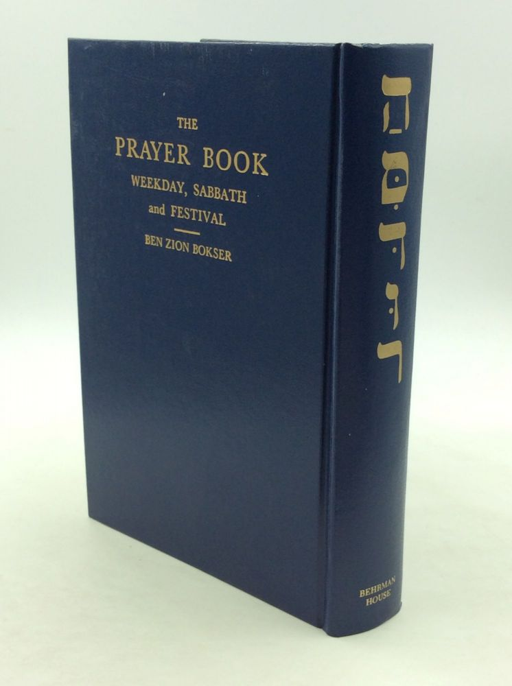 THE PRAYER BOOK: Weekday, Sabbath and Festival. trans Ben Zion Bokser.