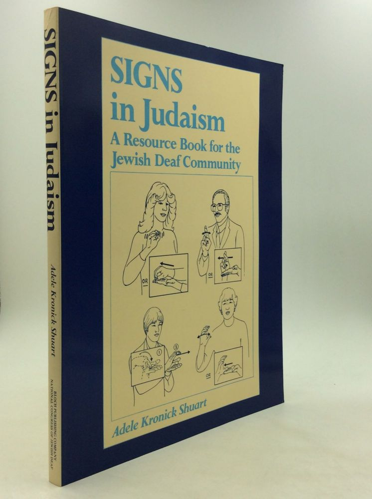 SIGNS IN JUDAISM: A Resource Book for the Jewish Deaf Community. Adele Kronick Shuart.