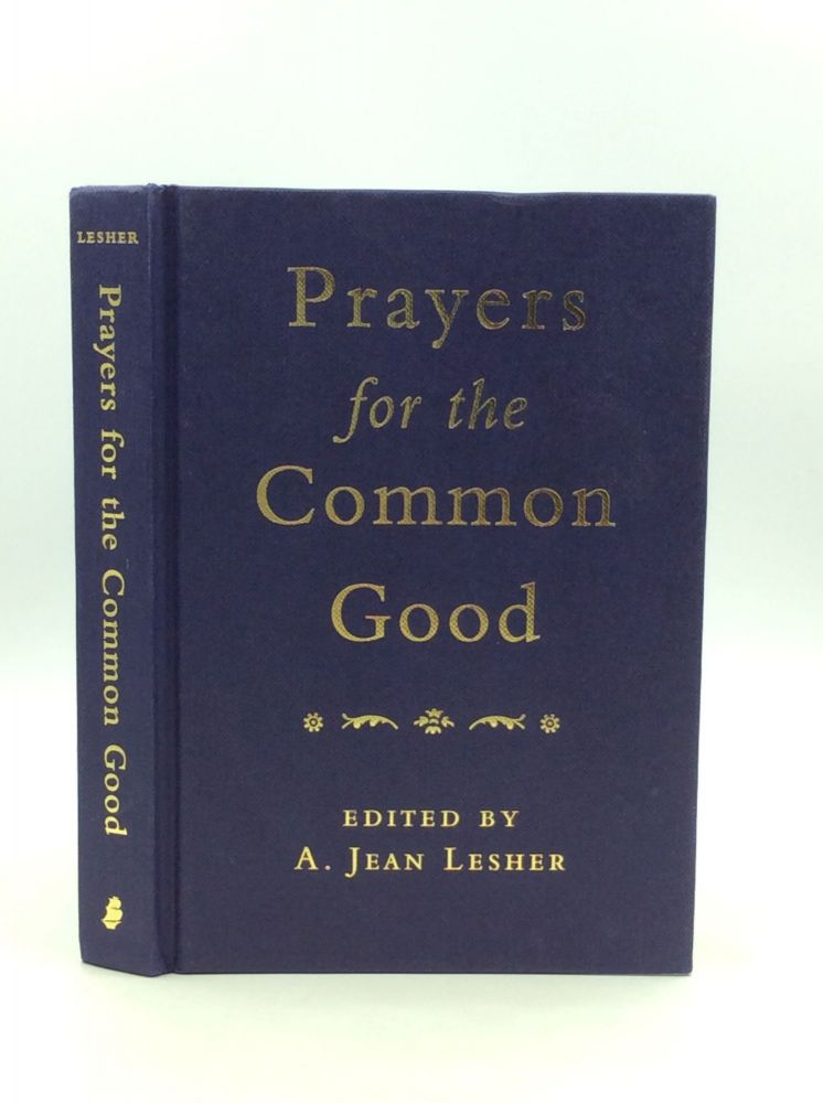 PRAYERS FOR THE COMMON GOOD. ed A. Jean Lesher.