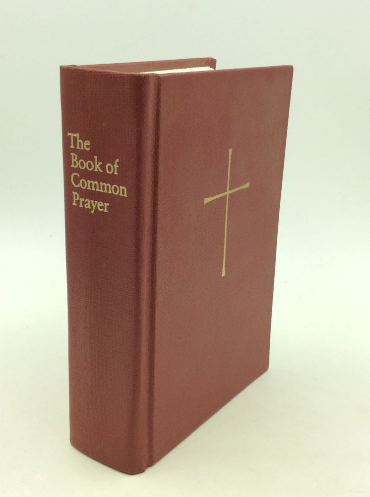 THE BOOK OF COMMON PRAYER and Administration of the Sacraments and Other Rites and Ceremonies of the Church; Together with the Psalter or Pslams of David. Episcopal Church.