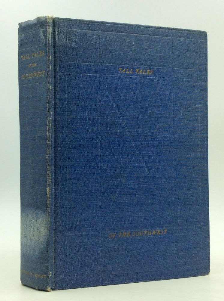 TALL TALES OF THE SOUTHWEST: An Anthology of Southern and Southwestern Humor 1830-1860. ed Franklin J. Meine.