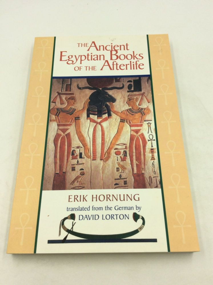 THE ANCIENT EGYPTIAN BOOKS OF THE AFTERLIFE. Erik Hornung.