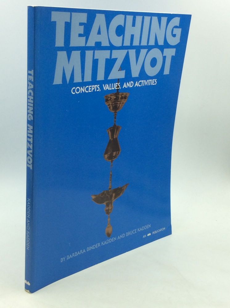 TEACHING MITZVOT: Concepts, Values, and Activities. Barbara Binder Kadden, Bruce Kadden.