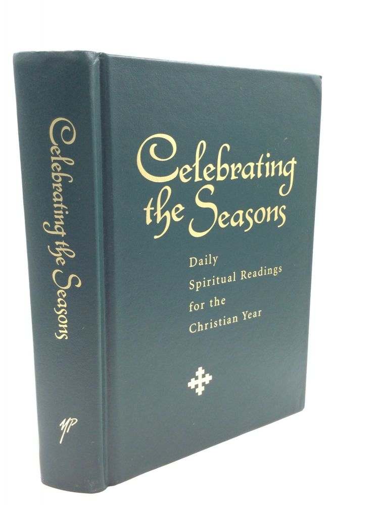 CELEBRATING THE SEASONS: Daily Spiritual Readings for the Christian Year. comp Robert Atwell.
