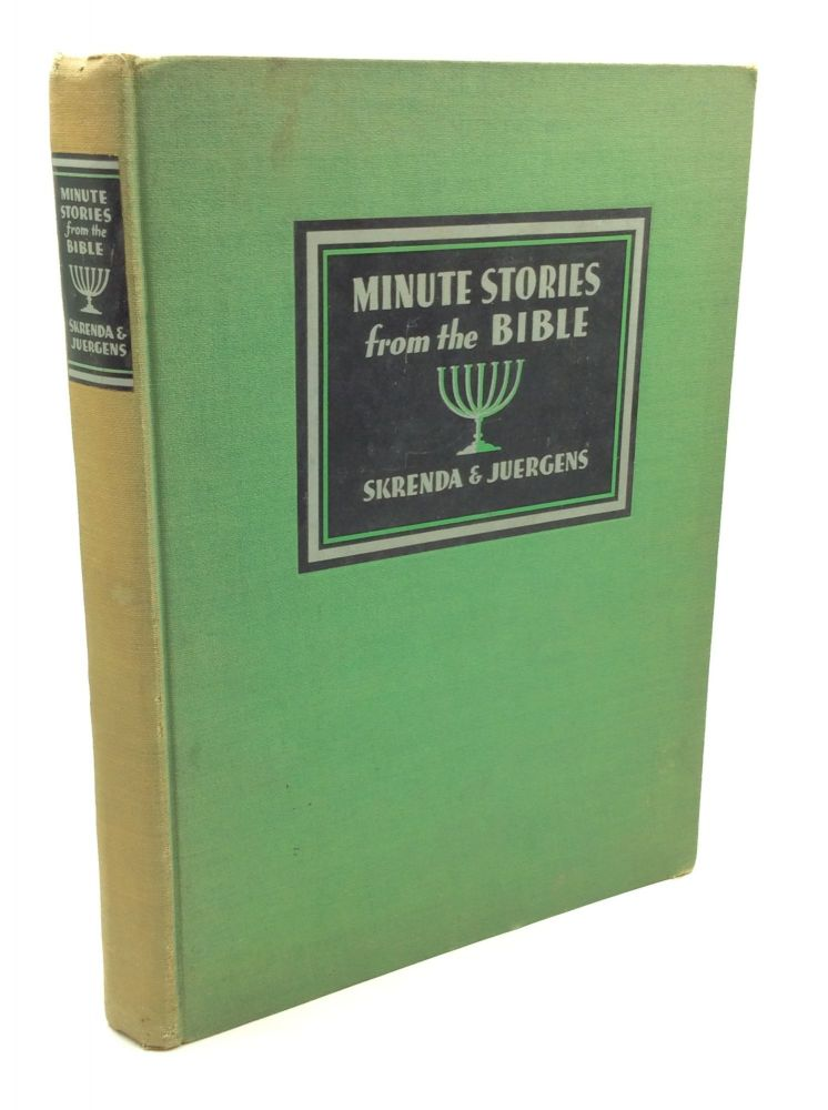 MINUTE STORIES FROM THE BIBLE. Alfred Skrenda, Isabel Juergens.