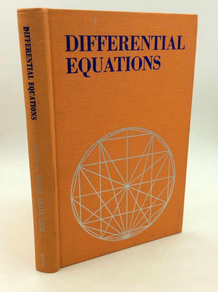 DIFFERENTIAL EQUATIONS. Karl W. Folley Alfred L. Nelson, Max Coral.