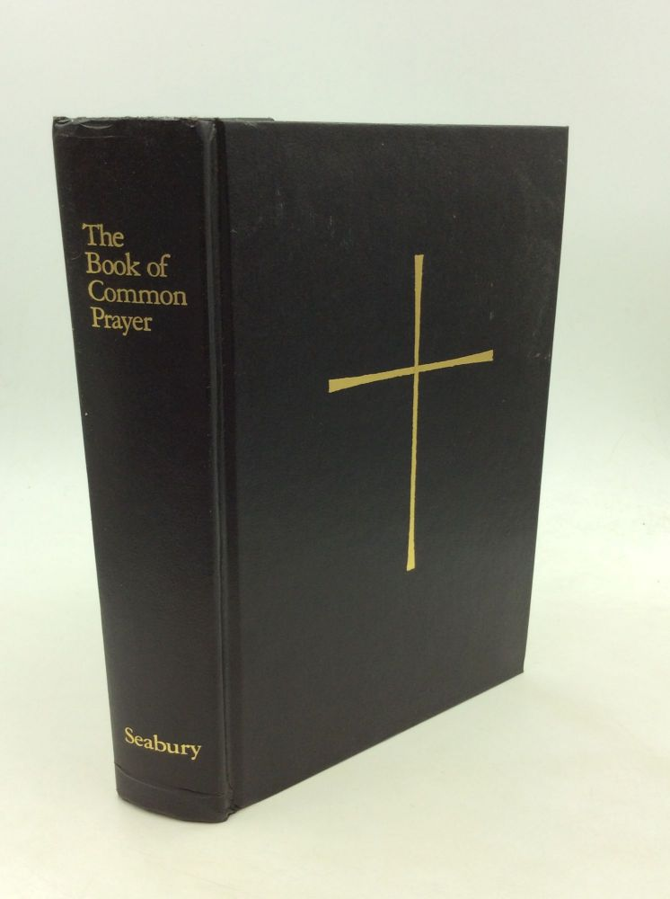 THE BOOK OF COMMON PRAYER and Administration of the Sacraments and Other Rites and Ceremonies of the Church Together with the Psalter or Psalms of David. Episcopal Church.