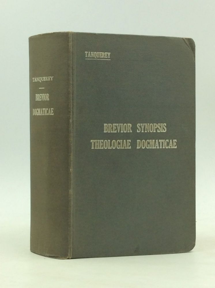 BREVIOR SYNOPSIS THEOLOGIAE DOGMATICAE. Ad. Tanquerey.