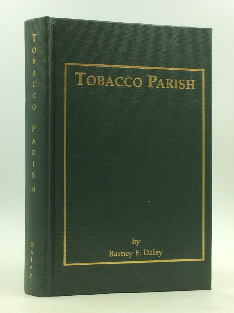 TOBACCO PARISH: A Collection of South Windsor's Memories. Barney E. Daley.