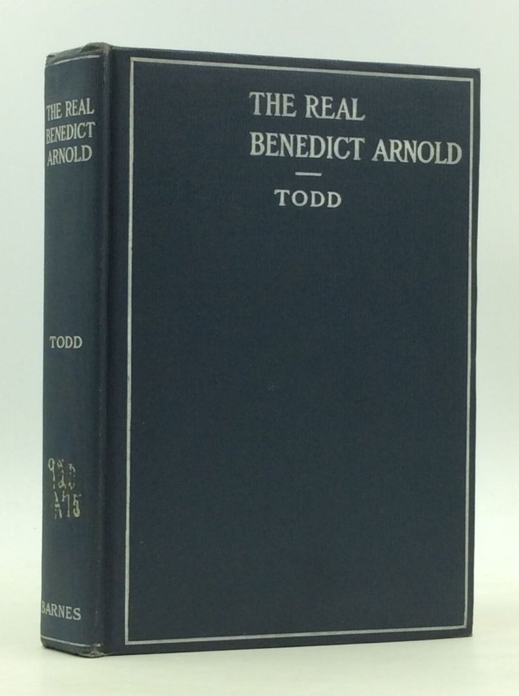 THE REAL BENEDICT ARNOLD. Charles Burr Todd.