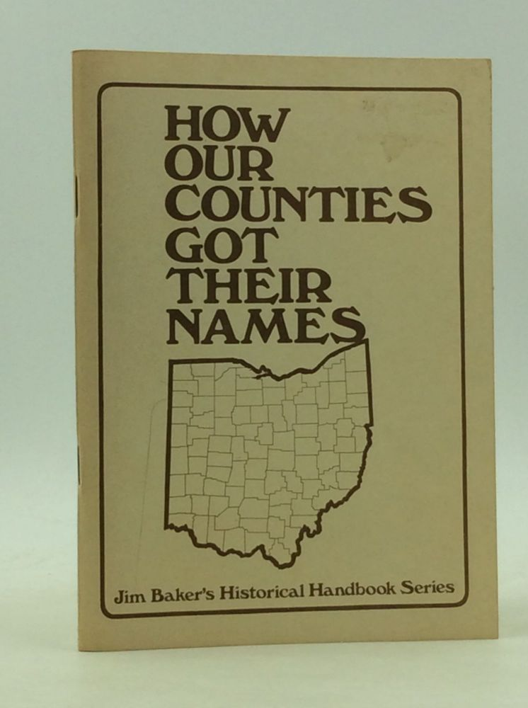 HOW OUR COUNTIES GOT THEIR NAMES