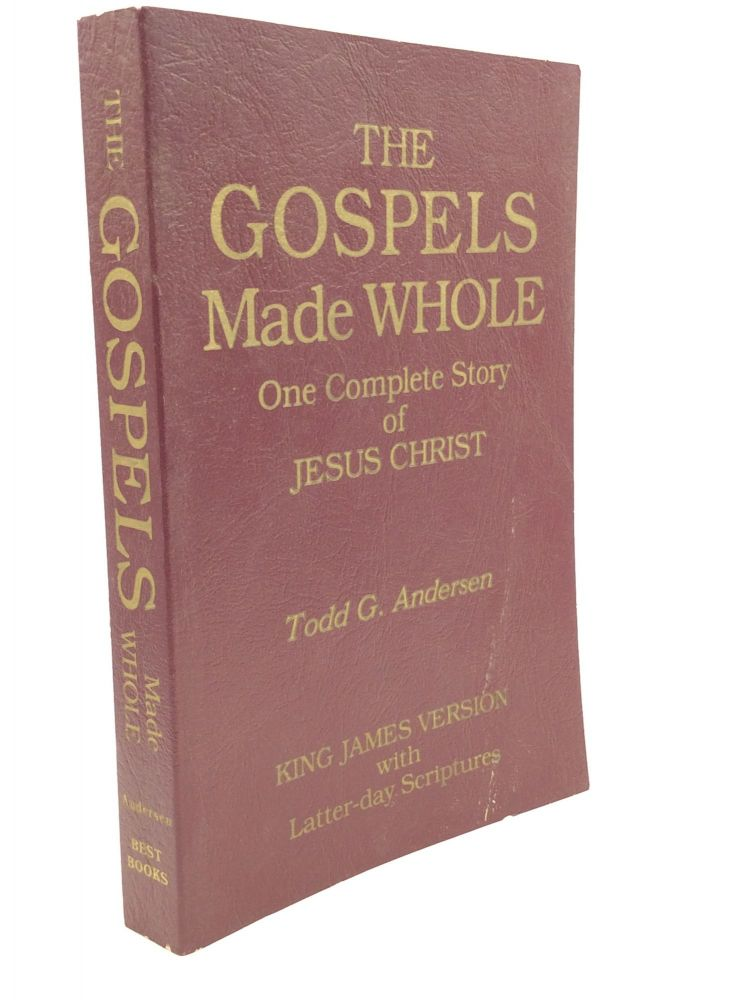 THE GOSPELS MADE WHOLE: One Complete Story of Jesus Christ. arr Todd G. Andersen.
