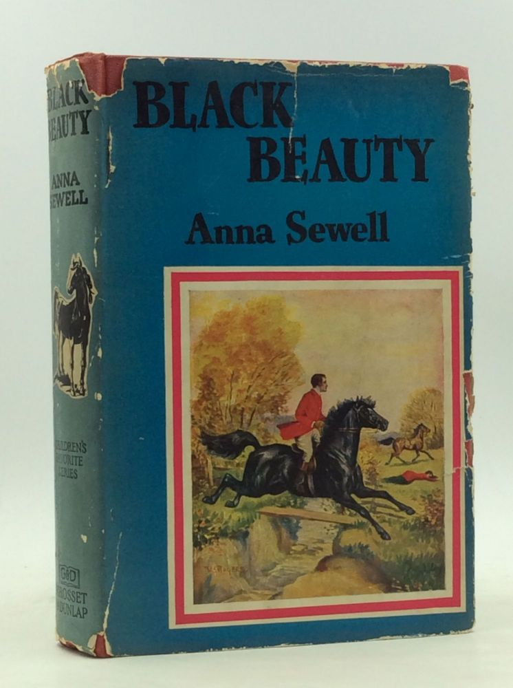 BLACK BEAUTY: The Autobiography of a Horse. Anna Sewell.