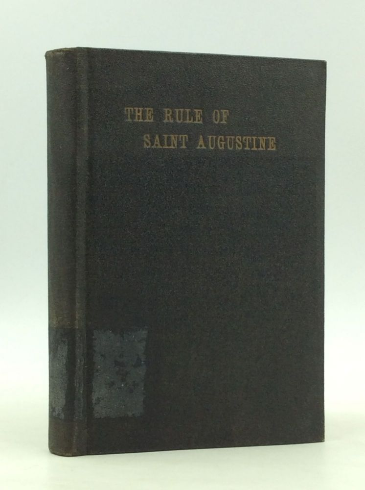 THE RULE OF SAINT AUGUSTINE AND CONSTITUTIONS for the Religious of the Congregation of Our Lady of Charity of the Good Shepherd of Angers. Corrected and Harmonised with the Brief of Gregory XVI, and the Code of Canon Law of 1918.