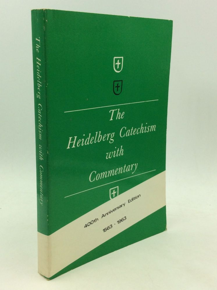 THE HEIDELBERG CATECHISM WITH COMMENTARY. Allen O. Miller, trans M. Eugene Osterhaven.