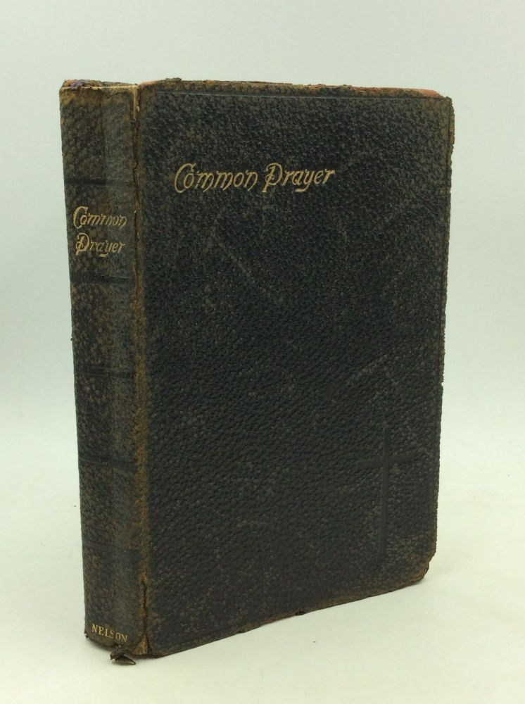 THE BOOK OF COMMON PRAYER and Administration of the Sacraments and Other Rites and Ceremonies of the Church: According to the Use of the Protestant Episcopal Church in the United States of America; Together with the Psalter or Psalms of David. Episcopal Church.
