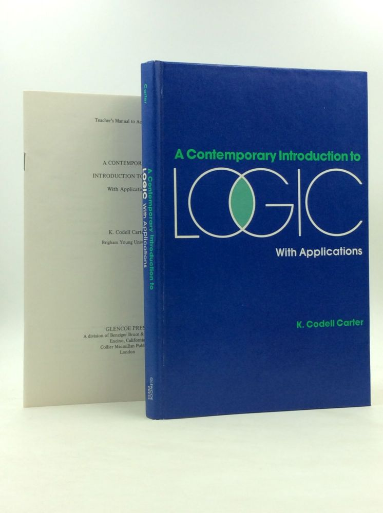 A CONTEMPORARY INTRODUCTION TO LOGIC with Applications (Textbook and teacher's manual). K. Codell Carter.